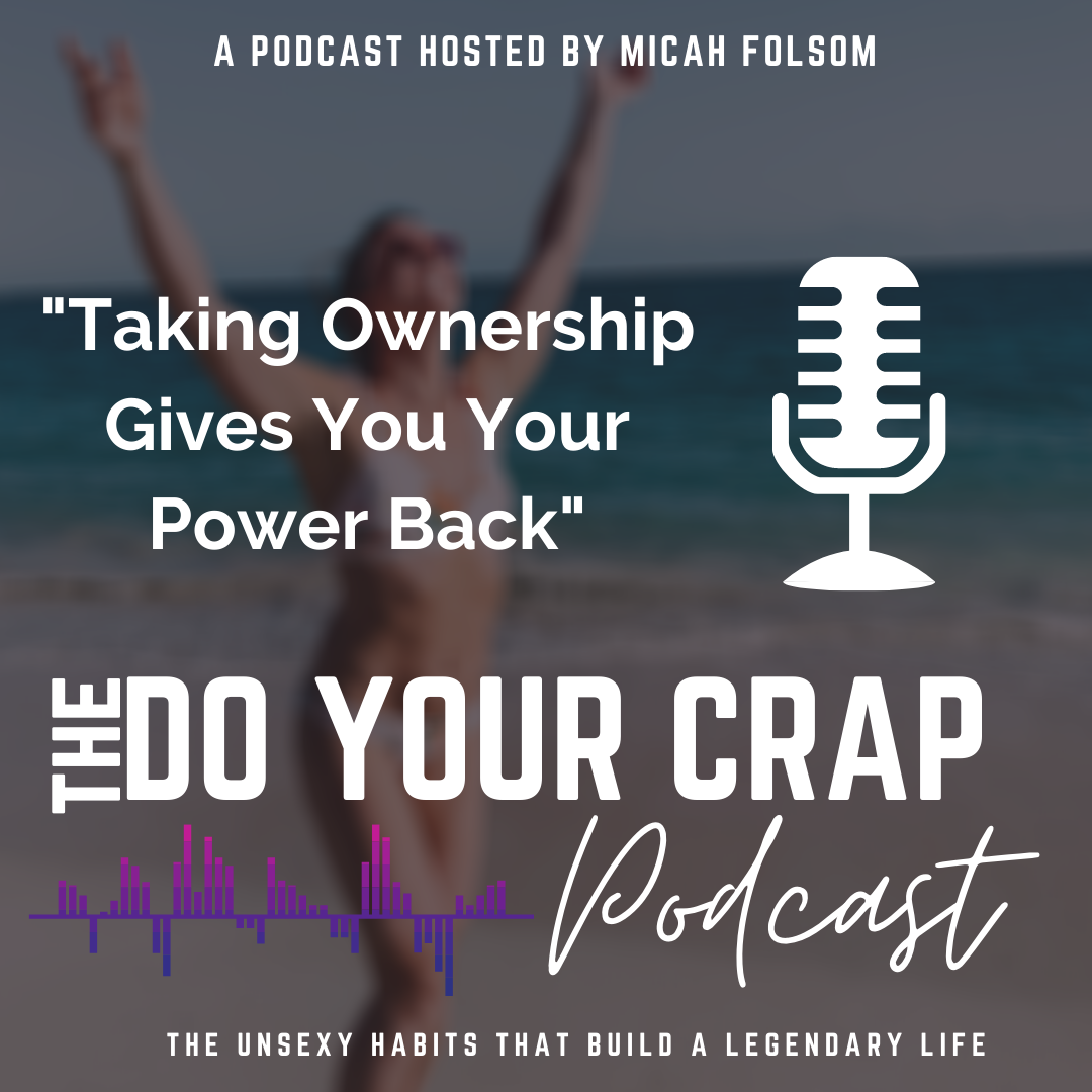 Taking Ownership Gives You Your Power Back