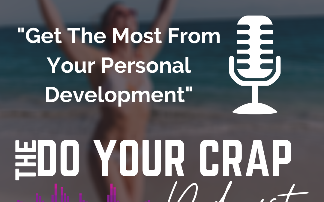 Get The Most From Your Personal Development