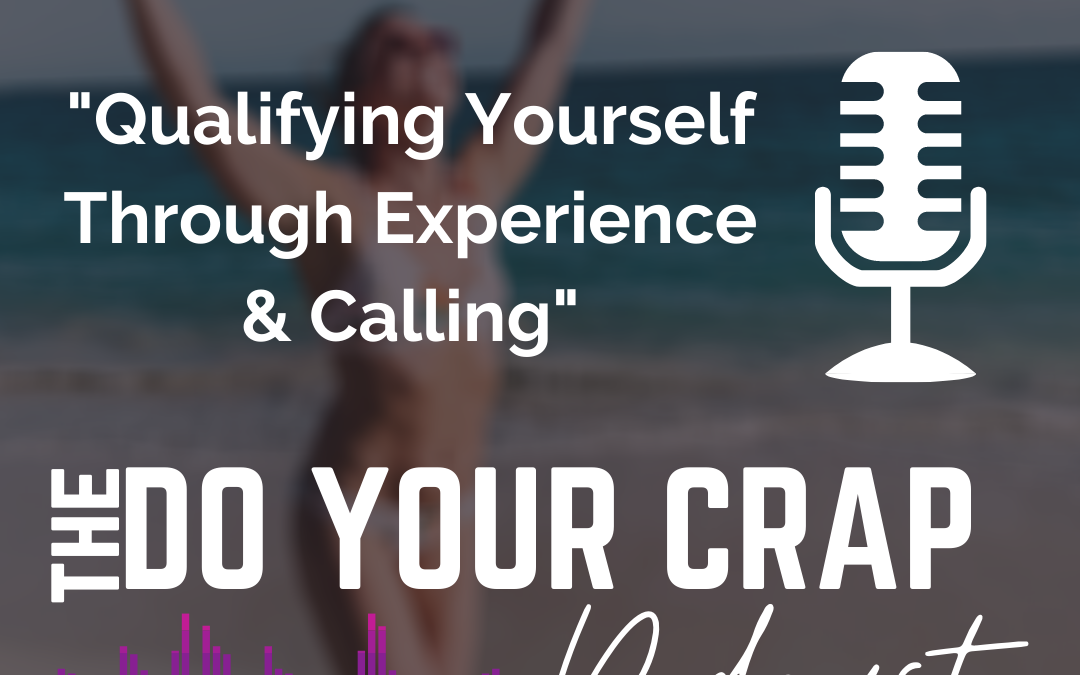 Qualifying Yourself Through Experience and Calling