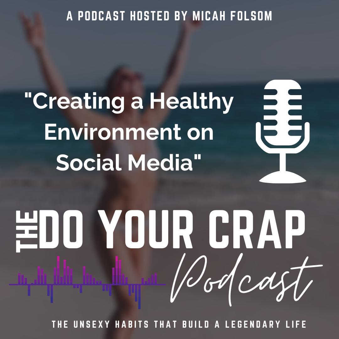Creating a Healthy Environment on Social Media