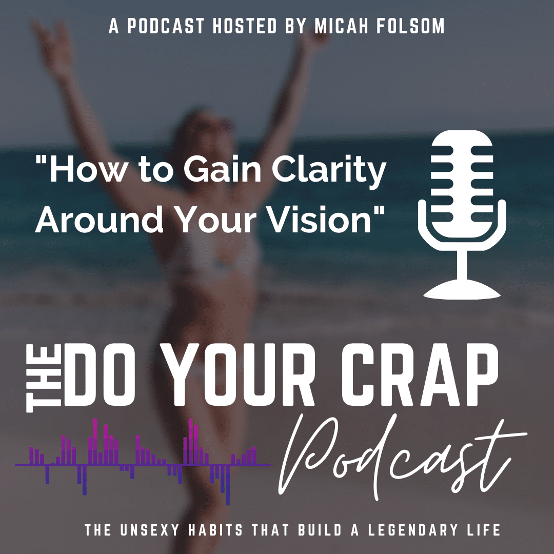 How to Gain Clarity Around Your Vision