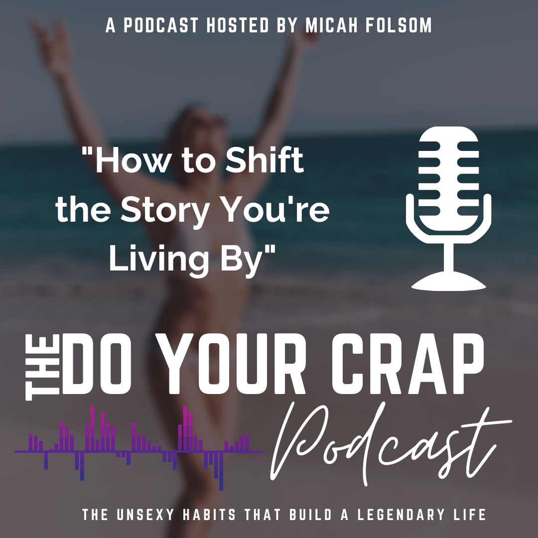 How to Shift the Story You're Living By